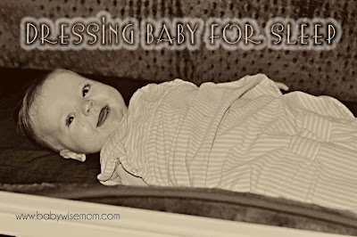 How to best dress baby for sleep so baby won't be too hot or too cold.