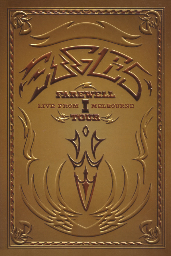 Eagles: The Farewell 1 Tour – Live from Melbourne (2005)