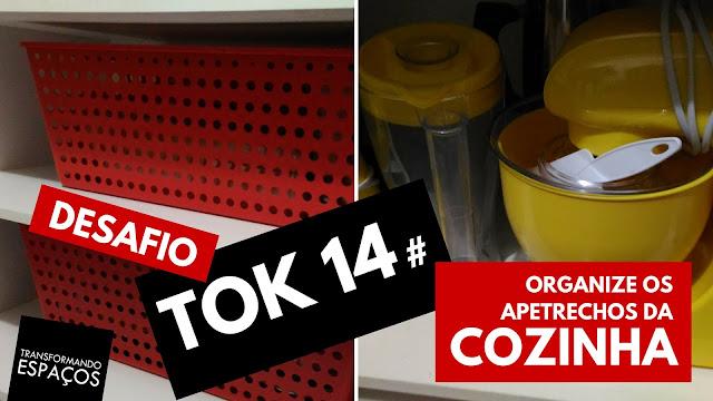 Organize os apetrechos da cozinha! - Tok 14 | Desafio 52 toks de organização e decor