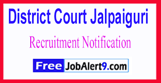 District Court Jalpaiguri Recruitment Notification 2017 Last Date 11-07-2017