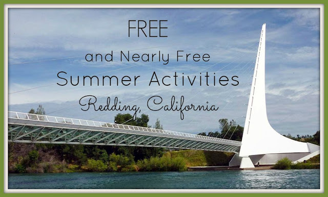 Free and Nearly Free 2015 Summer Activities in Redding, CA www.wayupnorthincali.blogspot.com