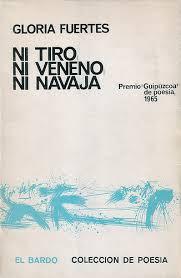 Ni tiro, ni veneno, ni navaja / Gloria Fuertes
