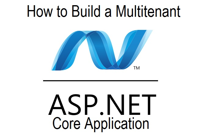 How to Build a Multitenant ASP.NET Core Application - Guide