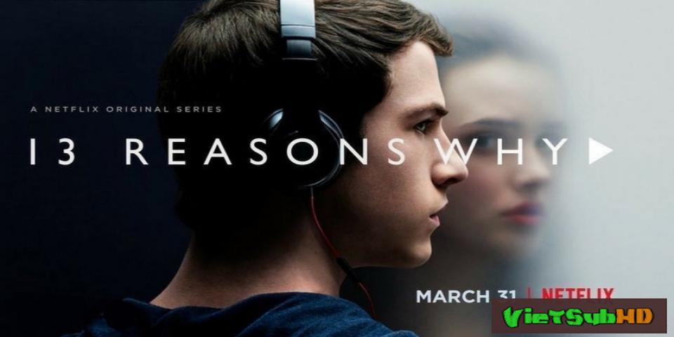 Phim 13 Lý Do Tại Sao (phần 1) Hoàn Tất (13/13) VietSub HD | 13 Reasons Why (season 1) 2017