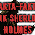 Fakta-Fakta Unik Sherlock Holmes