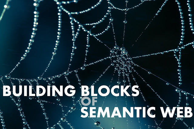 DATA SCIENCE | Building Blocks of Semantic Web by Ankit Mathur