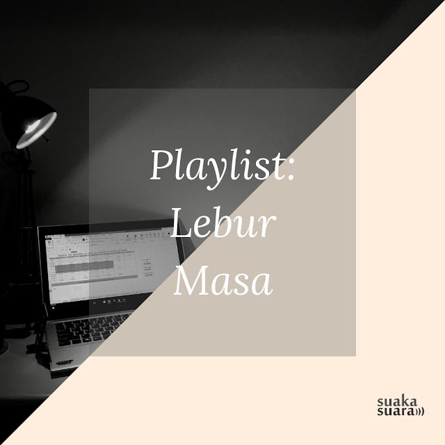 Playlist: Lebur Masa