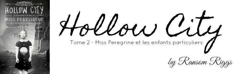 Hollow City - Miss Peregrine et le enfant particulier - Tome 2 de Ransom Riggs