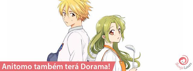 Anitomo também terá Dorama!