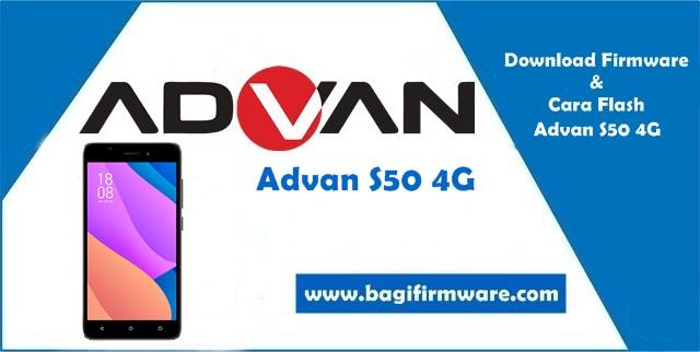 Firmware dan Cara Flash Advan S50 4G (G55A) Tested