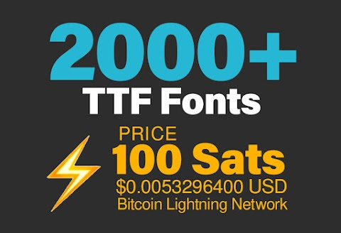 2000+ TTF fonts for $0.0053296400 USD (100 Lightning Network Sats)