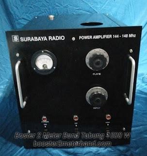 Boster 2 Meter Band VHF Tabung 1500 W Lengkap dengan Power Supply Tinggal Colok Listrik
