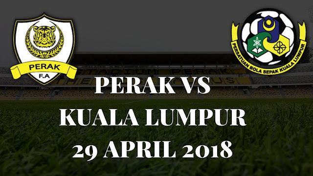 Live Streaming Perak FA vs Kuala Lumpur 29 April 2018