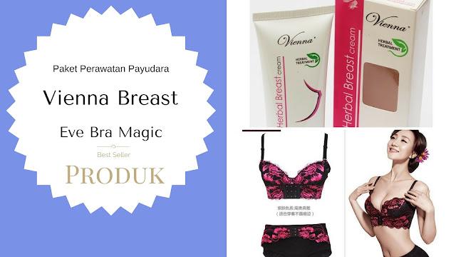 Vienna Breast dan Eve Bra Magic Cara Cepat memperbesar, mengencangkan dan membuat payudara kenyal  Elastis
