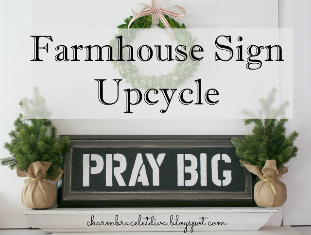 "Farmhouse Sign Upcycle ""Pray big"""