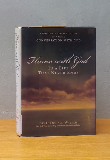 HOME WITH GOD IN A LIFE THAT NEVER ENDS, Neale Donald Walsch