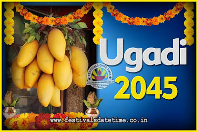 2045 Ugadi New Year Date and Time, 2045 Ugadi Calendar