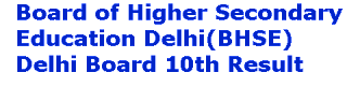 BHSE Delhi Board 10th Result