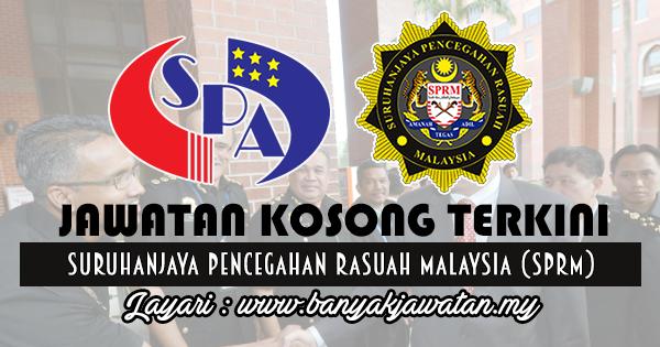 Jawatan Kosong 2017 di Jawatan Kosong 2017 di Suruhanjaya Pencegahan Rasuah Malaysia (SPRM)