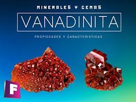 Vanadinita - Propiedades características y aplicaciones