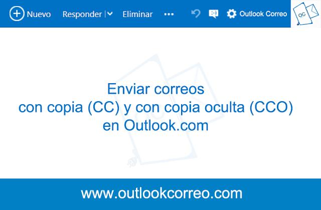 Enviar correos con copia (CC) y con copia oculta (CCO) en Outlook.com