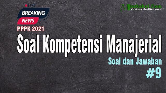 Soal tes Manajerial pppk terbaru jawaban tes kompetensi manajerial guru Kumpulan Soal Manajerial guru Kumpulan Soal Tes Manajerial guru sd