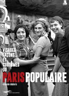Visages, façons et coutumes du Paris populaire par Claude Dubois