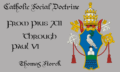 http://practicaldistributism.blogspot.com/2015/04/csd-pius-xii-through-paul-vi.html