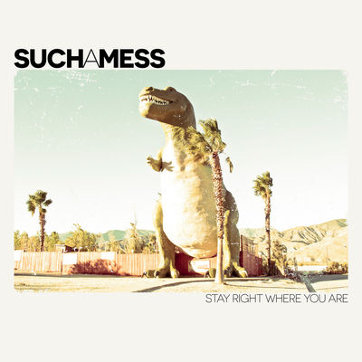 Such A Mess - Stay Right Where You Are (EP) - Album Download, Itunes Cover, Official Cover, Album CD Cover Art, Tracklist