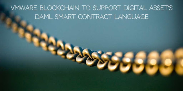 VMware Blockchain to support Digital Asset's DAML Smart Contract Language