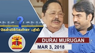 Kelvikkenna Bathil 03-03-2018 Exclusive Interview with DMK Principal Secretary Durai Murugan