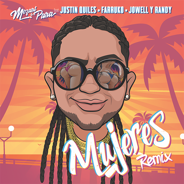 Mozart-La-Parra-Mujeres-Remix-Feat-Justin-Quiles-Farruko-Jowell Randy