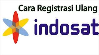 3 Cara Daftar Ulang Kartu Indosat Terbaru 2018