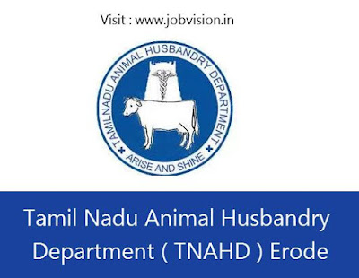 Tamil Nadu Animal Husbandry Department ( TNAHD ) Erode Recruitment 2018
