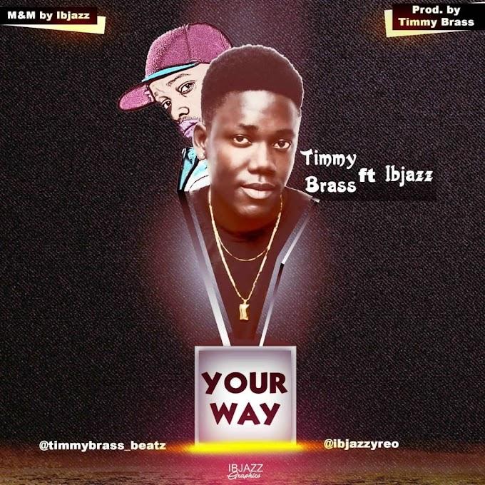 Music: Timmy Brass ft IBJazz – Your Way