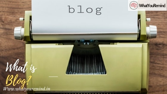 What is a blog in hindi - WhatYouRemind