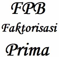 Cara Menghitung FPB Dengan Faktorisasi Prima