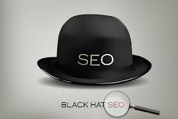 Teknik Optimasi SEO Terlarang (Black Hat SEO) Terbaru