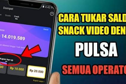 2+ Cara Menggunakan Kupon Pulsa Snack Video