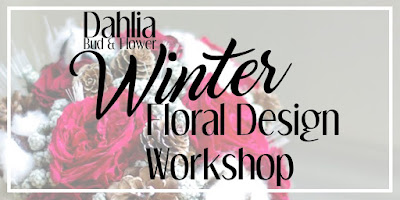 Dahlia Bud and Flower - Winter Floral Design Workshop Classes - Sign Up Today!