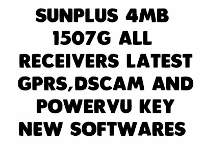Sunplus 1507G 4MB All Receivers Latest PowerVU Key New Softwares 2019