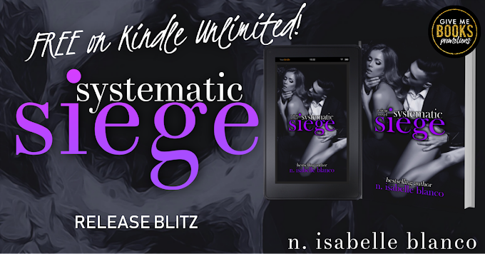 RELEASE BLITZ PACKET - Systematic Siege by N. Isabelle Blanco