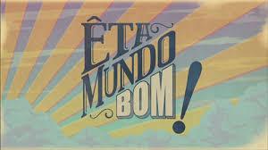 logo da novela ÊTA MUNDO BOM.