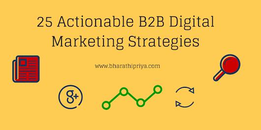 25 Actionable Step-by-Step B2B Digital Marketing Strategies  ~ Bharathi's Blogs