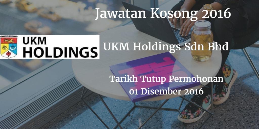 Jawatan Kosong UKM Holdings Sdn Bhd 01 Disember 2016