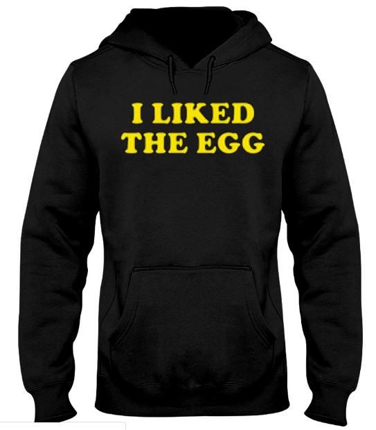 World Record Egg I LIKED THE EGG, World Record Egg I LIKED THE EGG Hoodie, World Record Egg I LIKED THE EGG Sweatshirt, World Record Egg I LIKED THE EGG T Shirt,