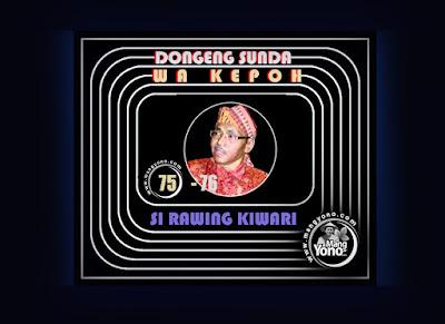 Seri 75-76 - Dongeng Wa kepoh - Sirawing Kiwari