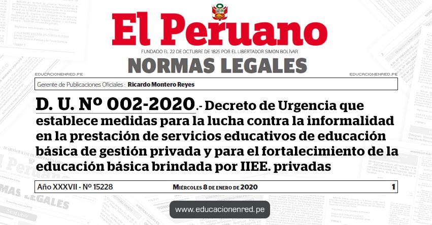 D. U. Nº 002-2020 - Decreto de Urgencia que establece medidas para la lucha contra la informalidad en la prestación de servicios educativos de educación básica de gestión privada y para el fortalecimiento de la educación básica brindada por instituciones educativas privadas
