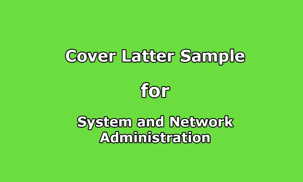 Cover Letter Sample for System Administration / Network ...