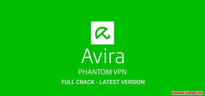 Download Avira Phantom VPN Pro 2.15.2.28160 Full Cr@ck – Phần mềm bảo vệ khi lướt web